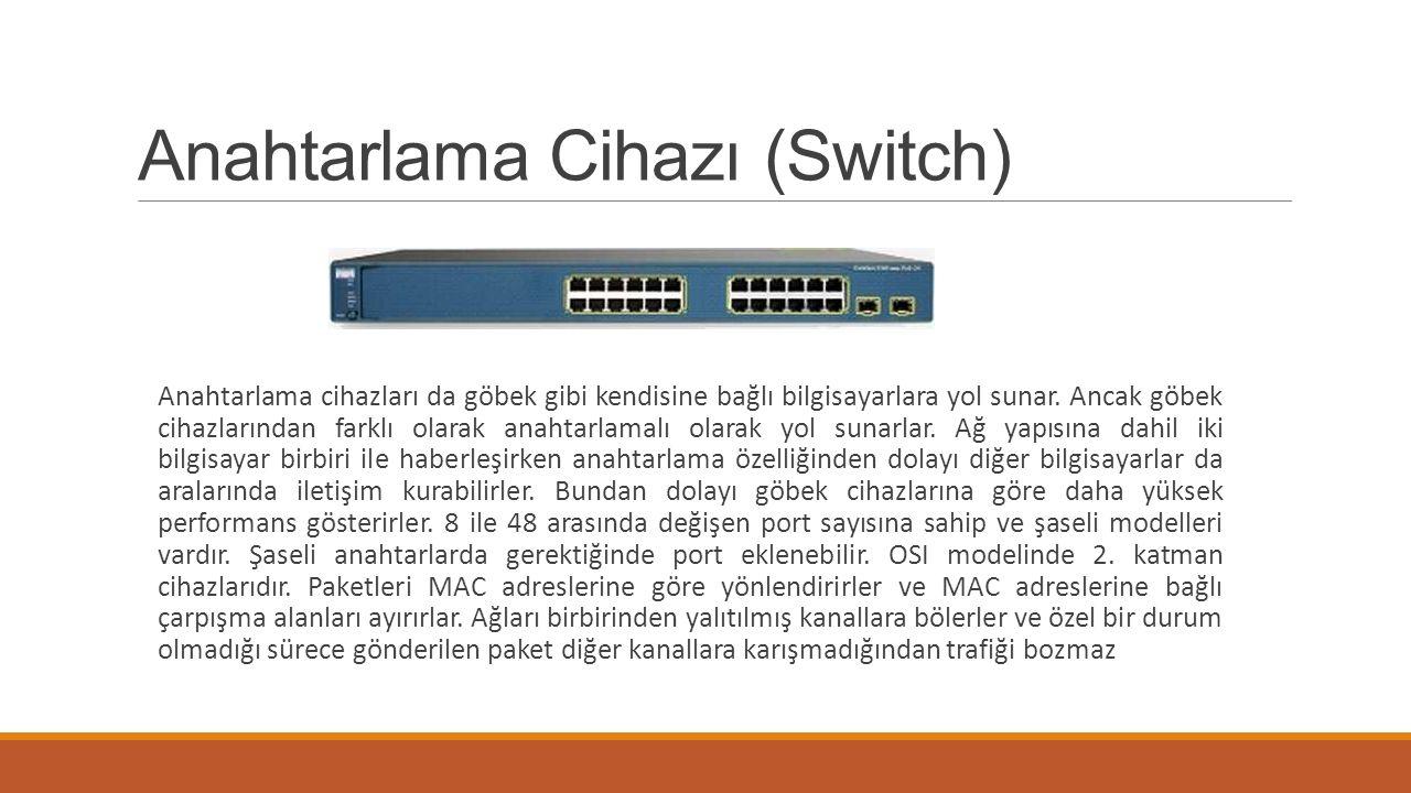 Anahtarlama Cihazı (Switch)