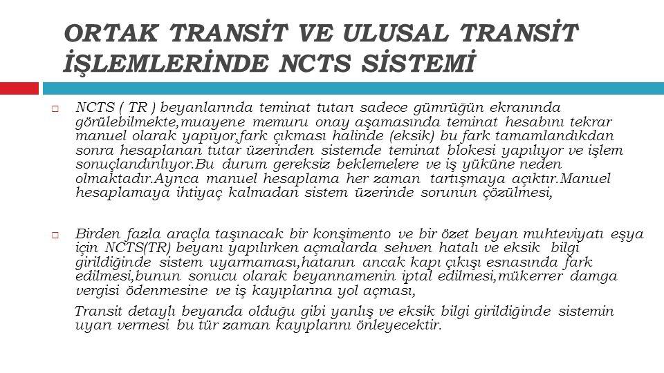 ORTAK TRANSİT VE ULUSAL TRANSİT İŞLEMLERİNDE NCTS SİSTEMİ