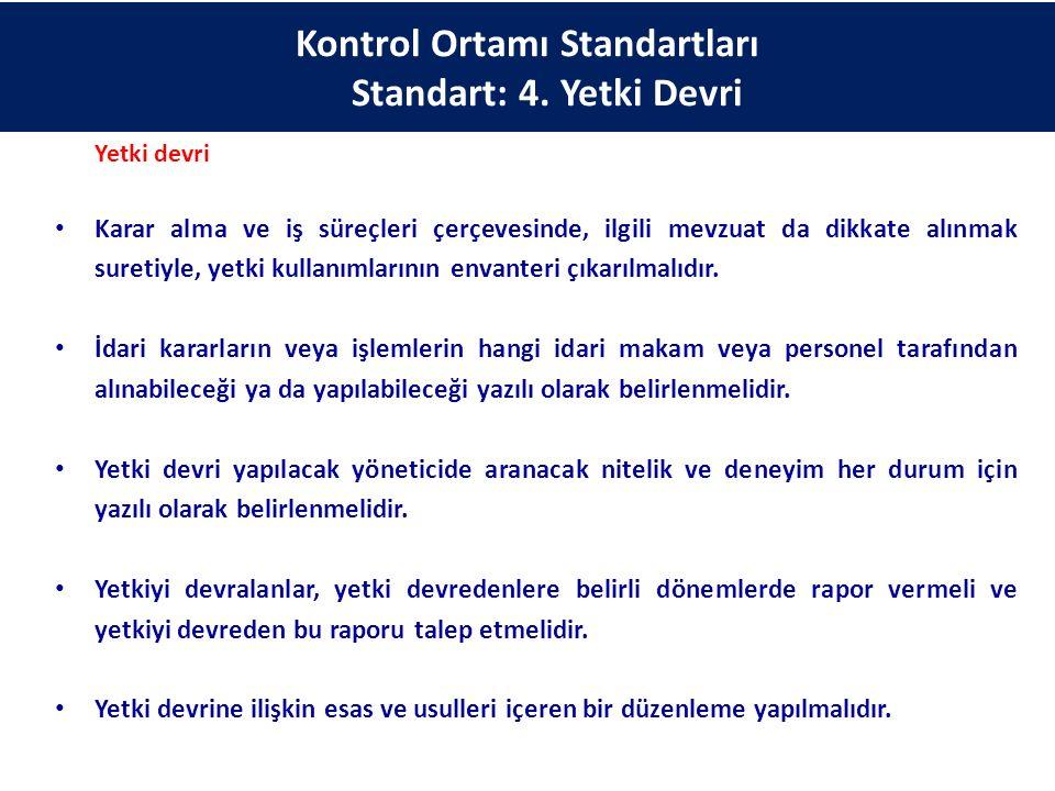 Kontrol Ortamı Standartları Standart: 4. Yetki Devri