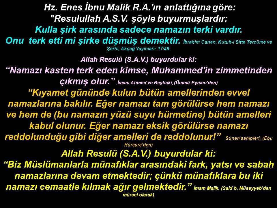 Hz. Enes İbnu Malik R.A. ın anlattığına göre: