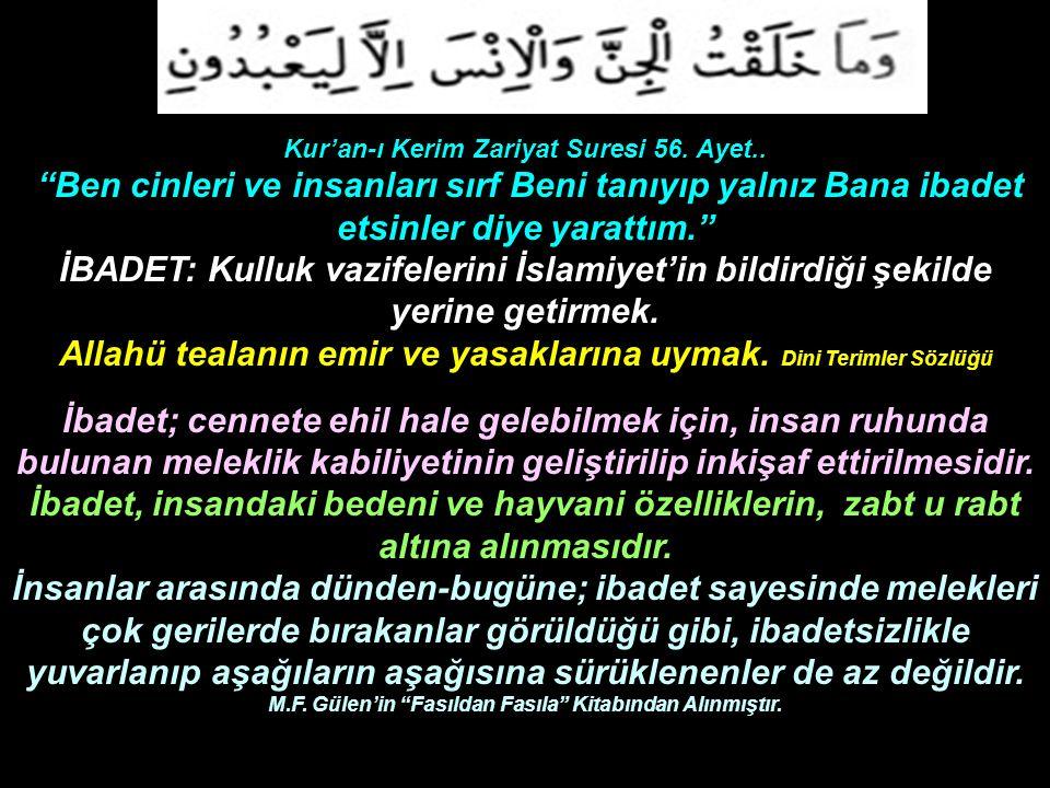 Allahü tealanın emir ve yasaklarına uymak. Dini Terimler Sözlüğü