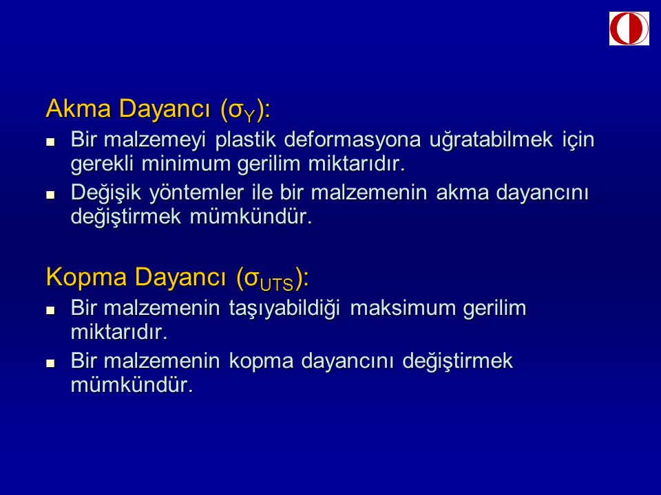Akma Dayancı (σY): Kopma Dayancı (σUTS):