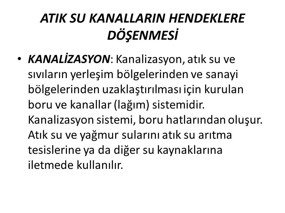 ATIK SU KANALLARIN HENDEKLERE DÖŞENMESİ