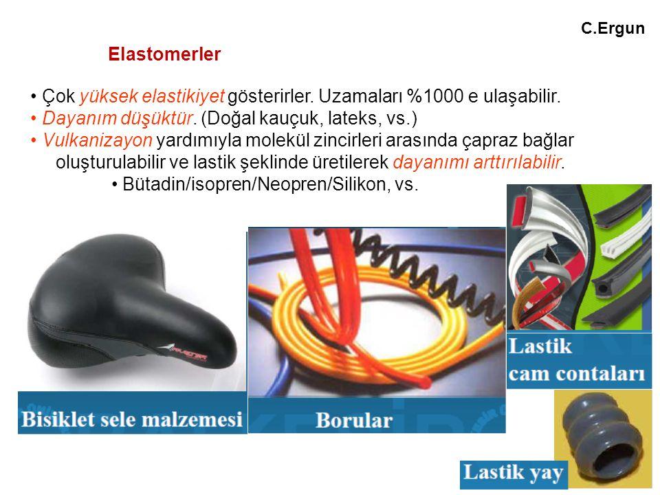 • Çok yüksek elastikiyet gösterirler. Uzamaları %1000 e ulaşabilir.