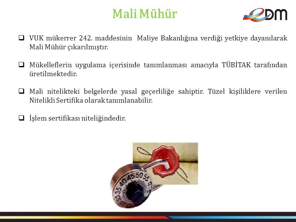 Mali Mühür VUK mükerrer 242. maddesinin Maliye Bakanlığına verdiği yetkiye dayanılarak Mali Mühür çıkarılmıştır.
