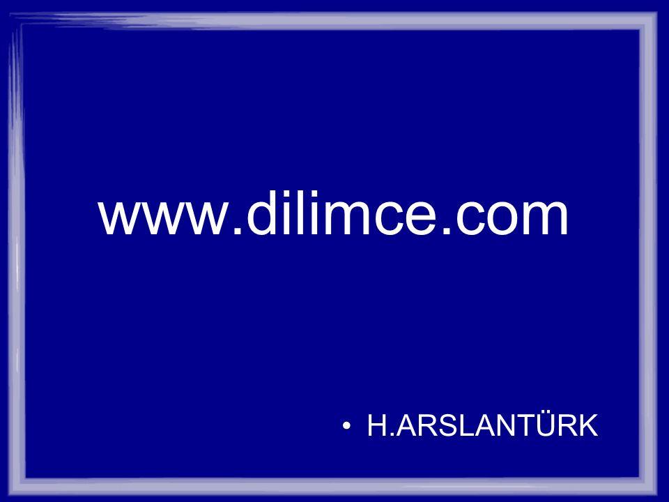 www.dilimce.com H.ARSLANTÜRK