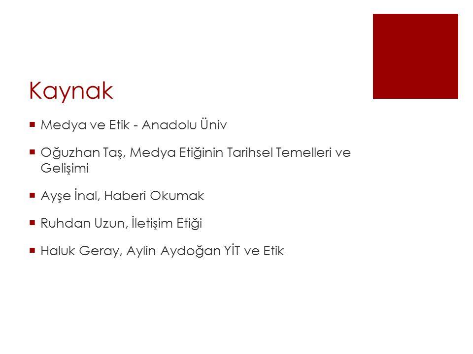 Kaynak Medya ve Etik - Anadolu Üniv