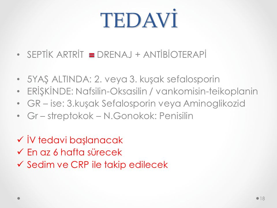 TEDAVİ SEPTİK ARTRİT DRENAJ + ANTİBİOTERAPİ