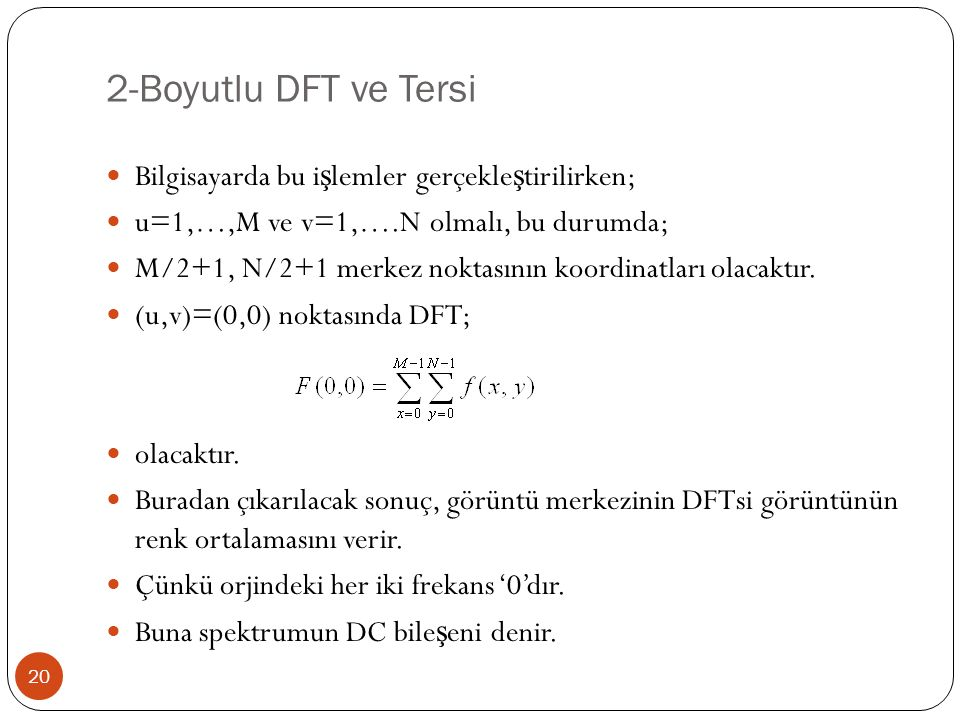 2-Boyutlu DFT ve Tersi Bilgisayarda bu işlemler gerçekleştirilirken;