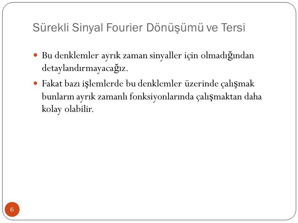 Sürekli Sinyal Fourier Dönüşümü ve Tersi