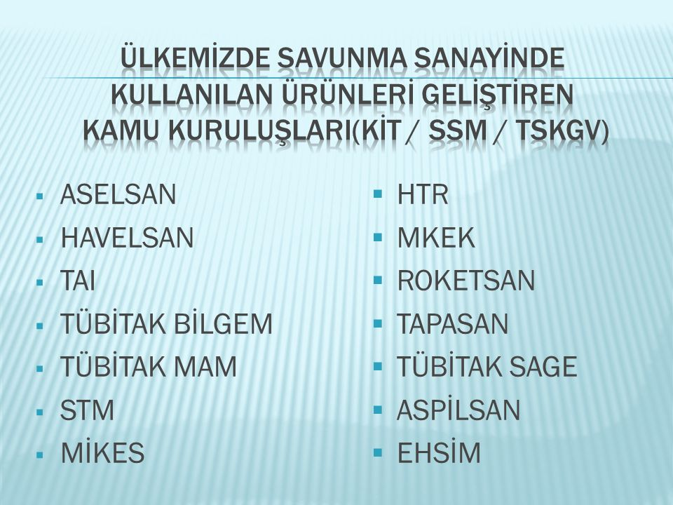 Ülkemİzde Savunma Sanayİnde KullanIlan Ürünlerİ Gelİştİren Kamu KuruluşlarI(KİT / SSM / TSKGV)