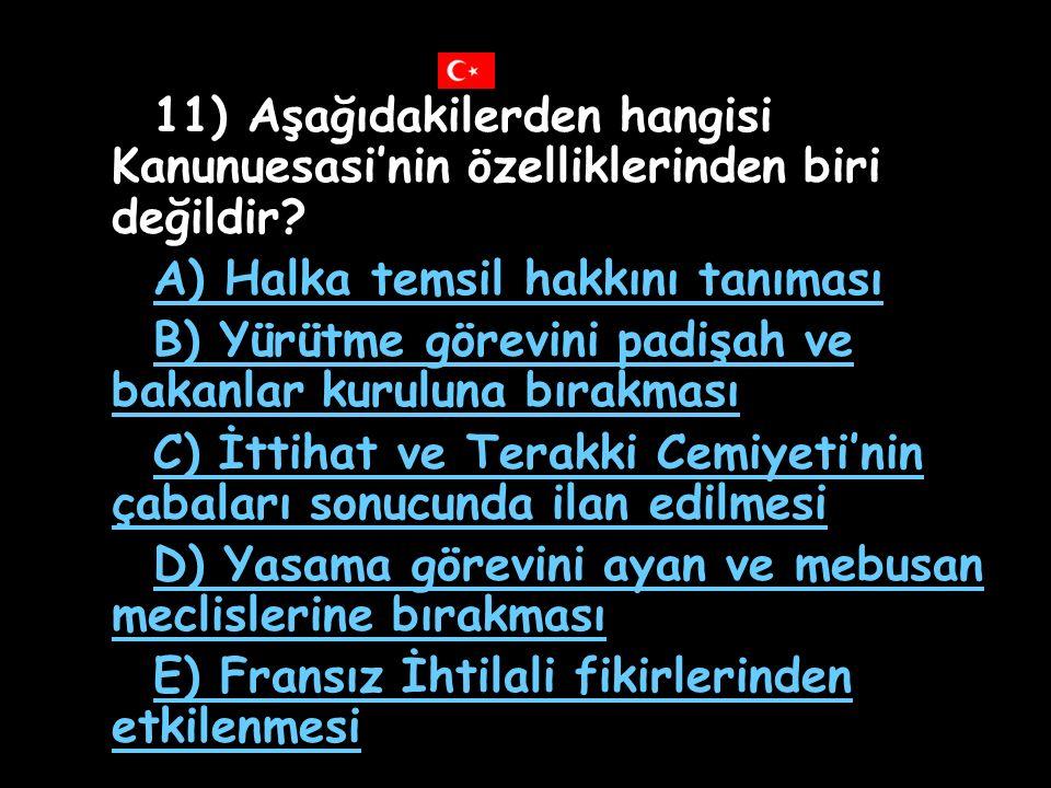 11) Aşağıdakilerden hangisi Kanunuesasi'nin özelliklerinden biri değildir