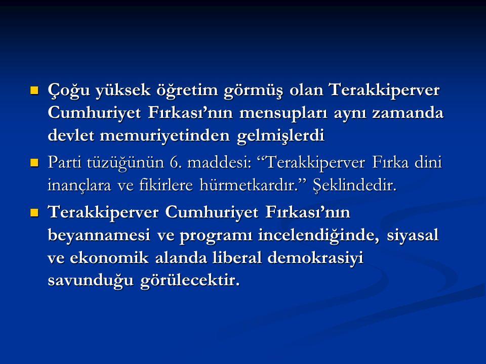 Çoğu yüksek öğretim görmüş olan Terakkiperver Cumhuriyet Fırkası'nın mensupları aynı zamanda devlet memuriyetinden gelmişlerdi