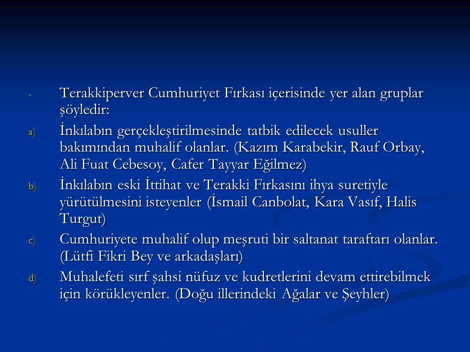 Terakkiperver Cumhuriyet Fırkası içerisinde yer alan gruplar şöyledir: