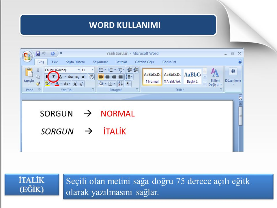 WORD KULLANIMI SORGUN  NORMAL SORGUN  İTALİK
