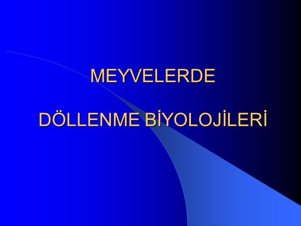 MEYVELERDE DÖLLENME BİYOLOJİLERİ