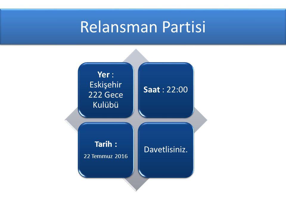 Yer : Eskişehir 222 Gece Kulübü