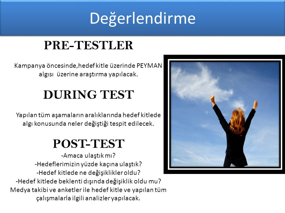 Değerlendirme PRE-TESTLER DURING TEST POST-TEST