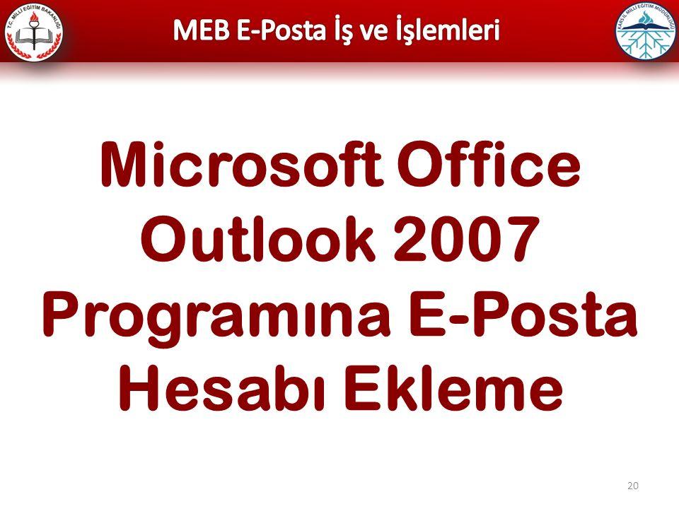 Microsoft Office Outlook 2007 Programına E-Posta Hesabı Ekleme