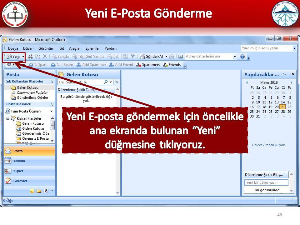 Yeni E-Posta Gönderme Yeni E-posta göndermek için öncelikle ana ekranda bulunan Yeni düğmesine tıklıyoruz.
