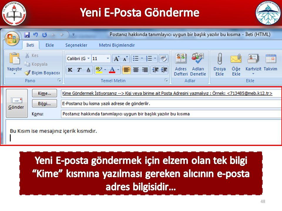 Yeni E-Posta Gönderme Yeni E-posta göndermek için elzem olan tek bilgi Kime kısmına yazılması gereken alıcının e-posta adres bilgisidir…