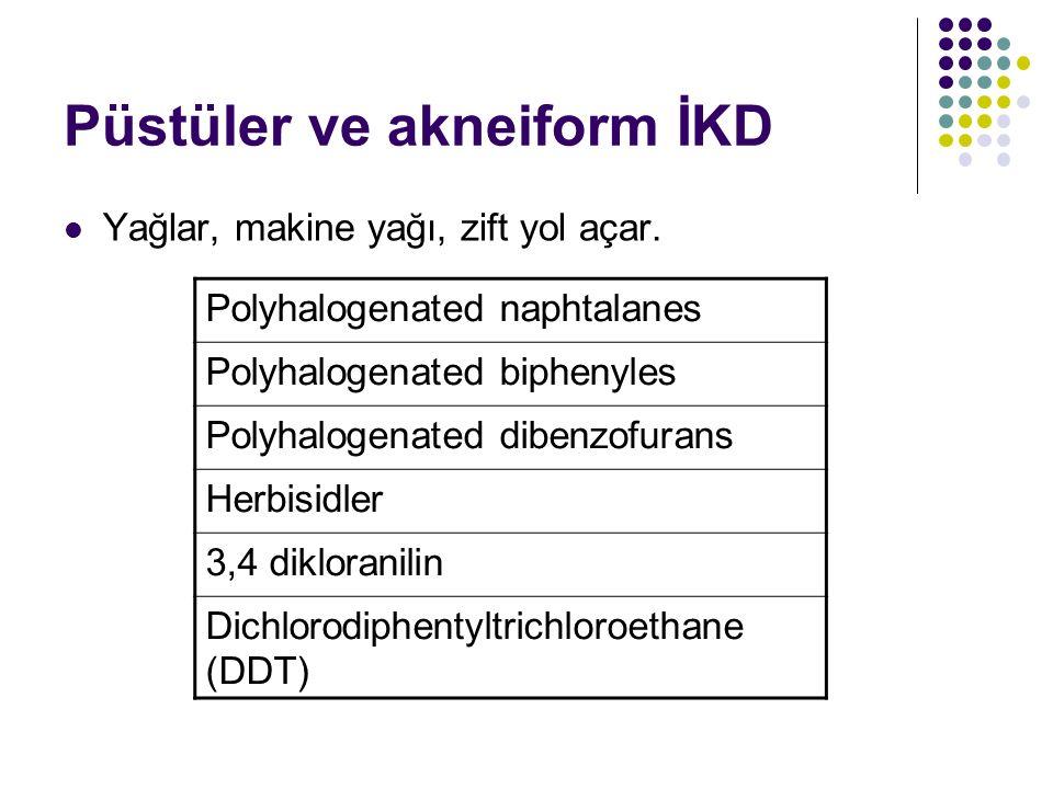 Püstüler ve akneiform İKD