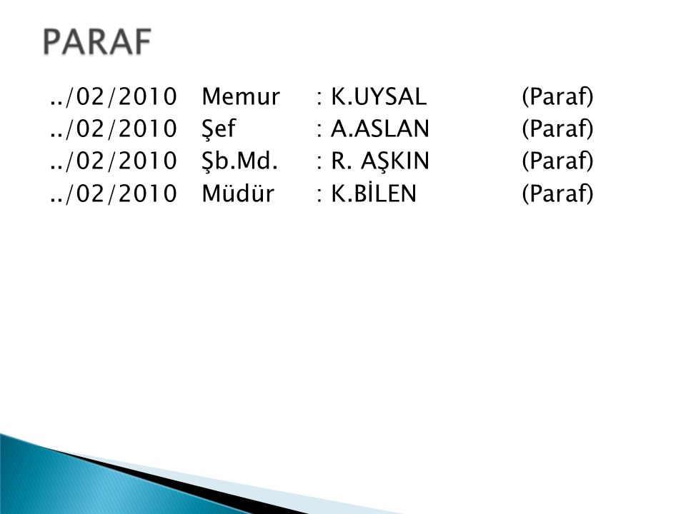 /02/2010 Memur : K. UYSAL (Paraf). /02/2010 Şef : A. ASLAN (Paraf)