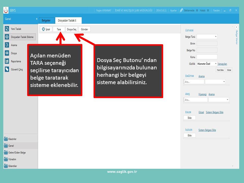 Açılan menüden TARA seçeneği seçilirse tarayıcıdan belge taratarak sisteme eklenebilir.