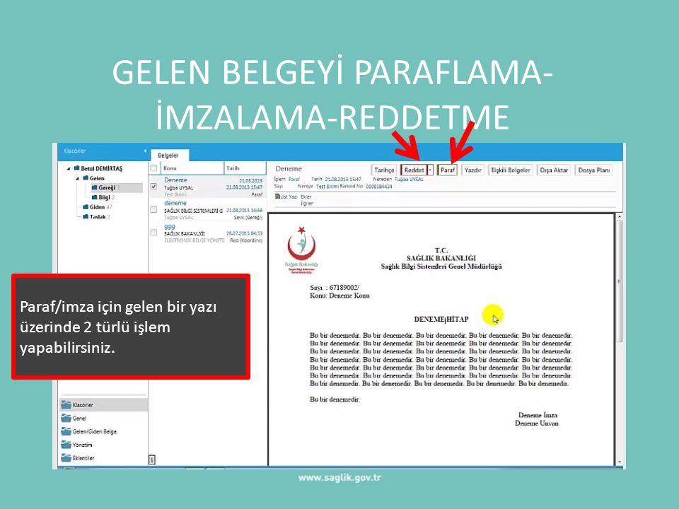GELEN BELGEYİ PARAFLAMA-İMZALAMA-REDDETME
