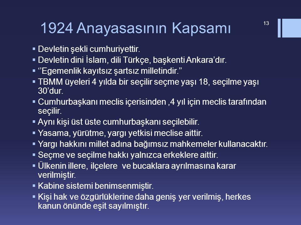 1924 Anayasasının Kapsamı Devletin şekli cumhuriyettir.