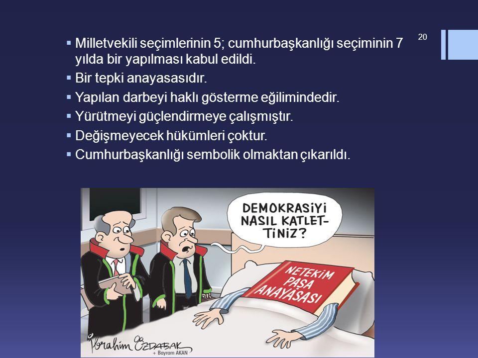 Milletvekili seçimlerinin 5; cumhurbaşkanlığı seçiminin 7 yılda bir yapılması kabul edildi.
