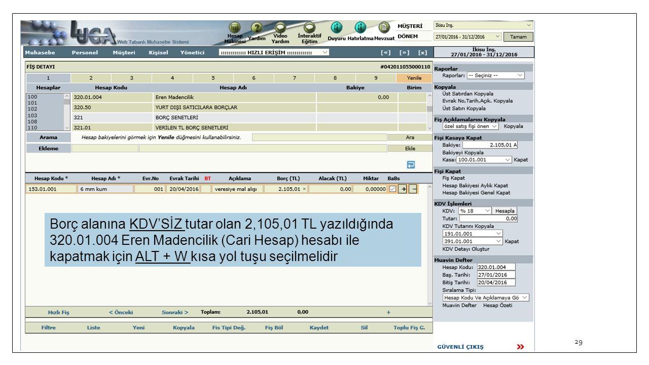 Borç alanına KDV'SİZ tutar olan 2,105,01 TL yazıldığında 320. 01