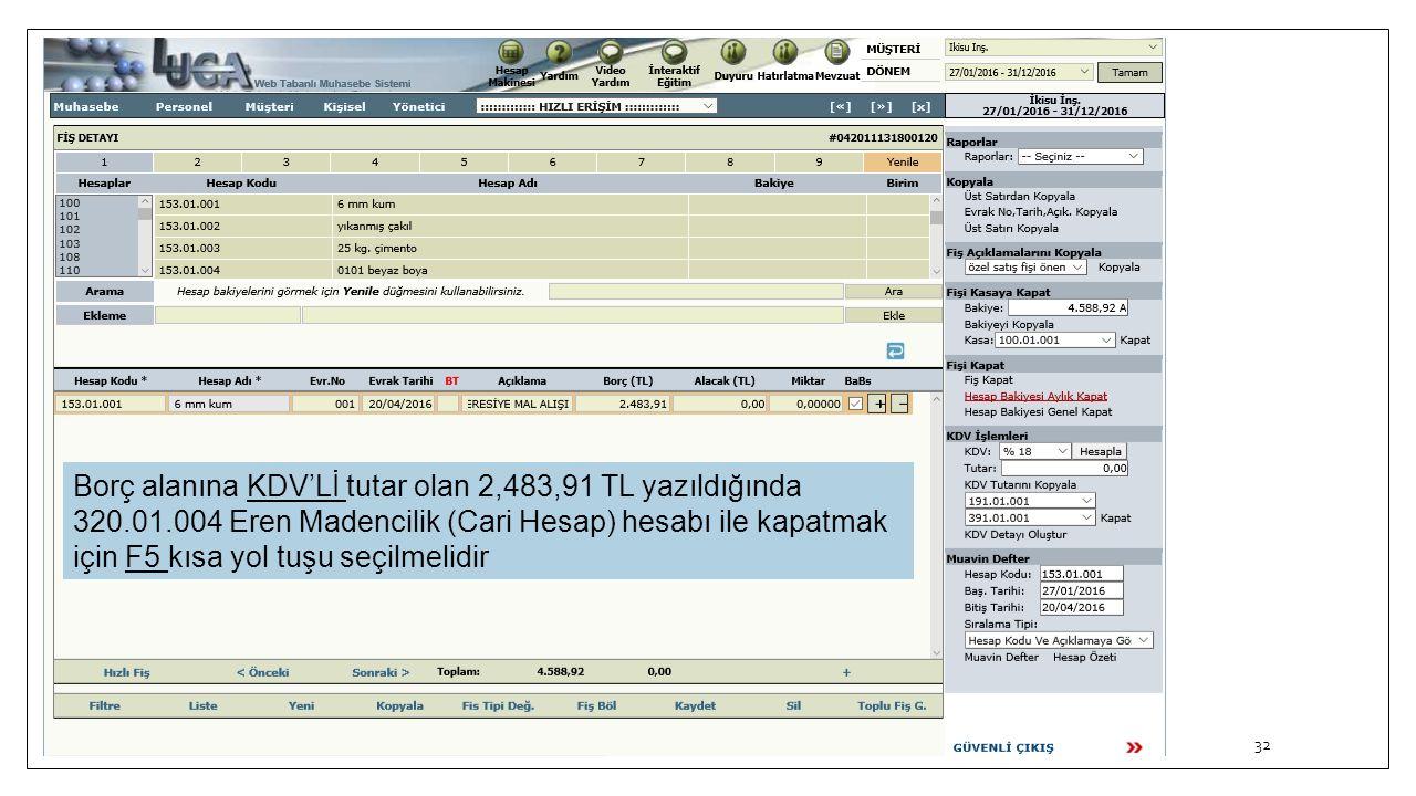 Borç alanına KDV'Lİ tutar olan 2,483,91 TL yazıldığında 320. 01