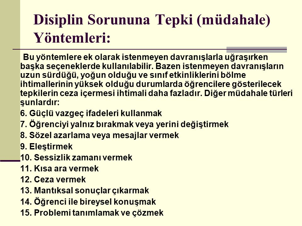 Disiplin Sorununa Tepki (müdahale) Yöntemleri: