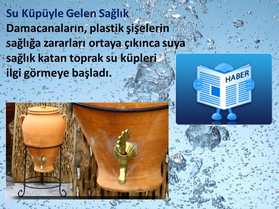 Su Küpüyle Gelen Sağlık