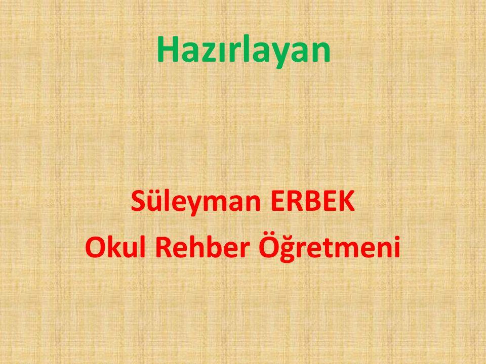 Süleyman ERBEK Okul Rehber Öğretmeni