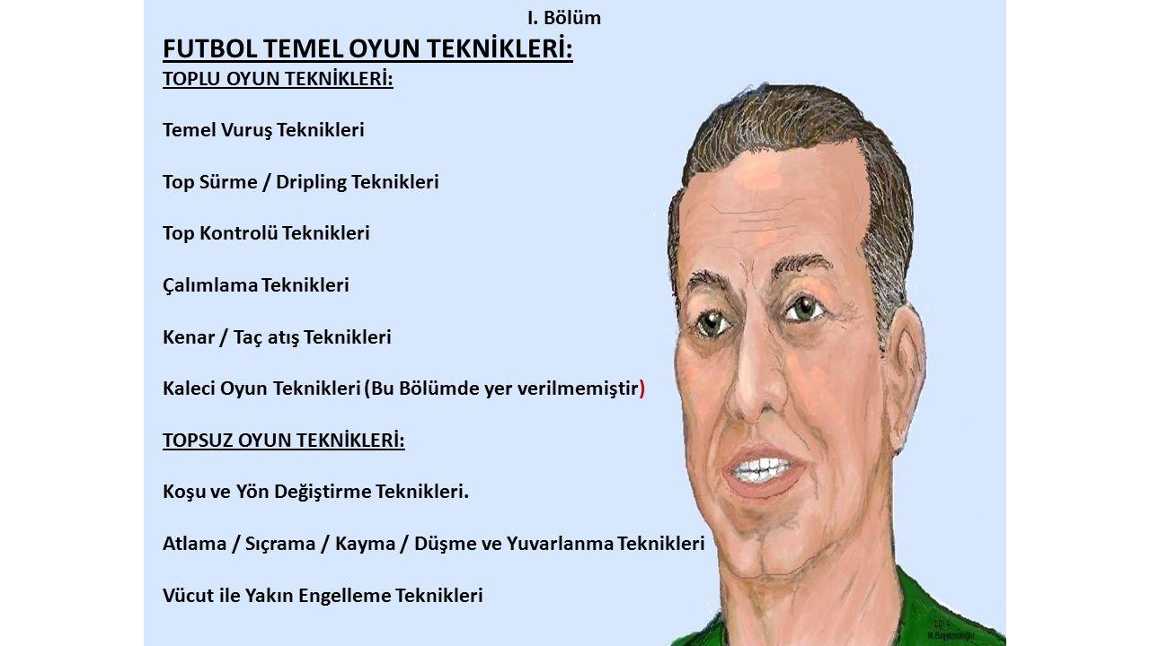 FUTBOL TEMEL OYUN TEKNİKLERİ: