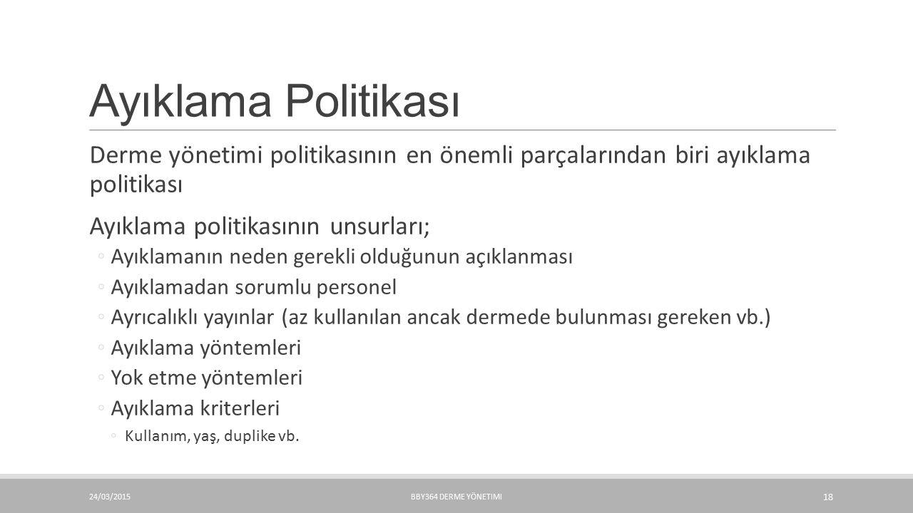 Ayıklama Politikası Derme yönetimi politikasının en önemli parçalarından biri ayıklama politikası.