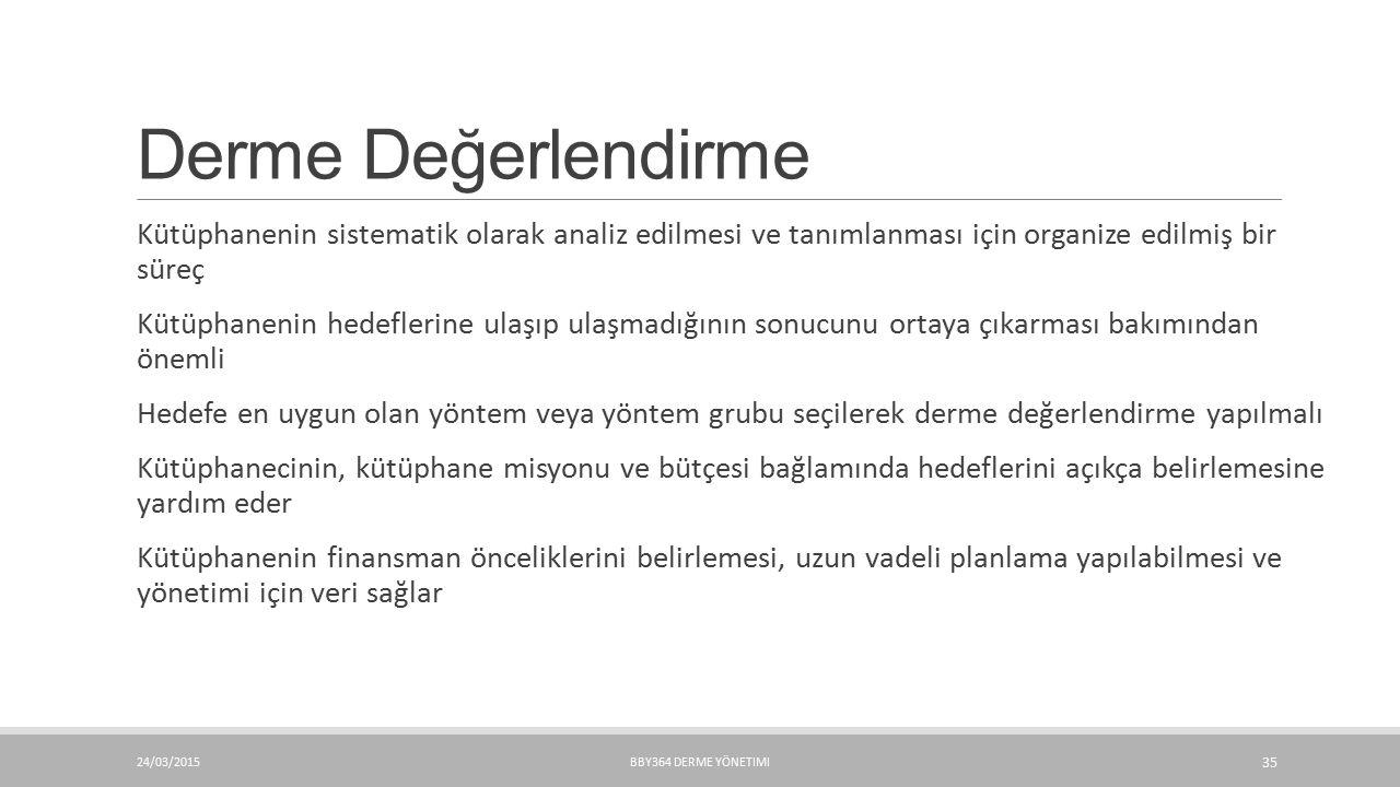 Derme Değerlendirme Kütüphanenin sistematik olarak analiz edilmesi ve tanımlanması için organize edilmiş bir süreç.