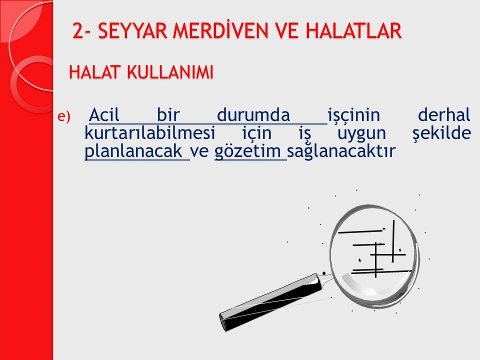 2- SEYYAR MERDİVEN VE HALATLAR