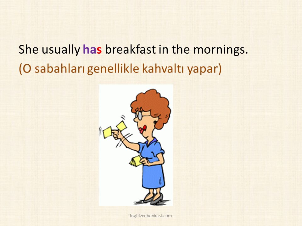 She usually has breakfast in the mornings