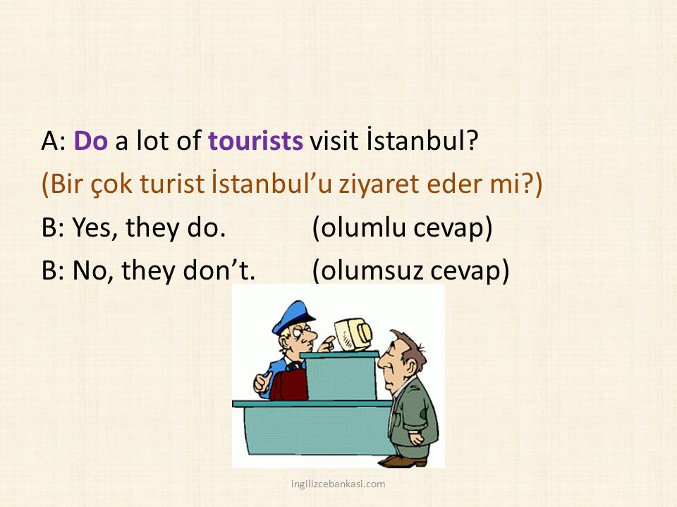 A: Do a lot of tourists visit İstanbul