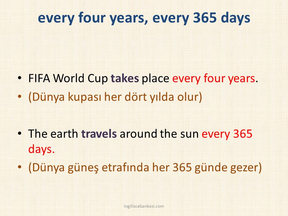 every four years, every 365 days