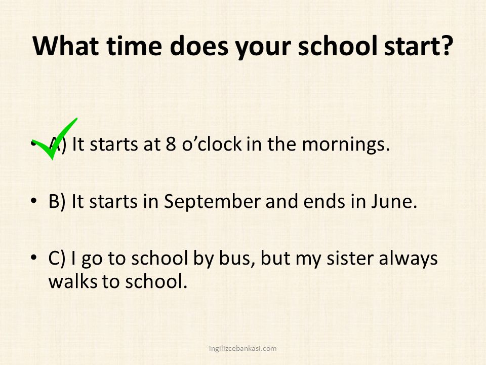 What time does your school start