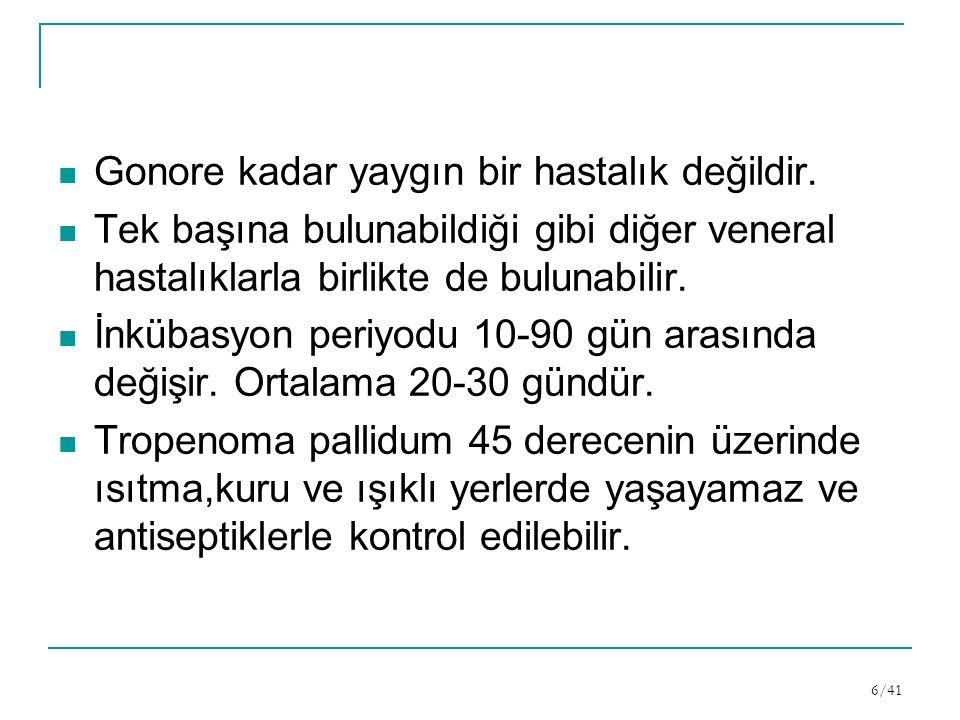 Gonore kadar yaygın bir hastalık değildir.