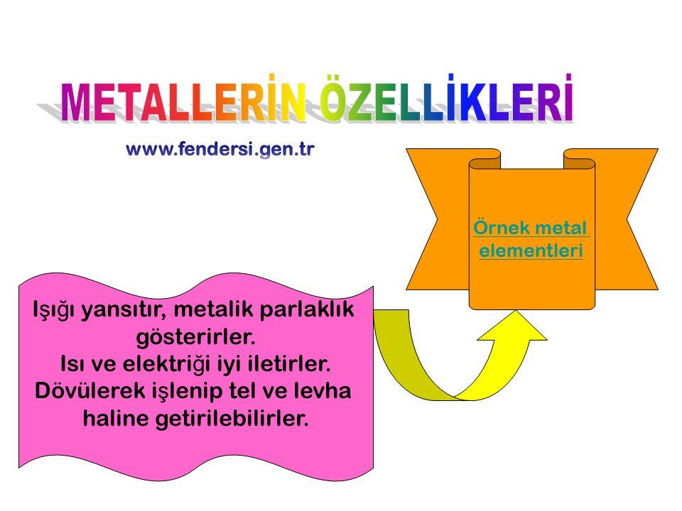 METALLERİN ÖZELLİKLERİ