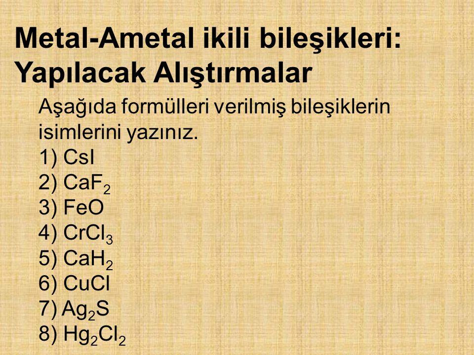 Metal-Ametal ikili bileşikleri: Yapılacak Alıştırmalar