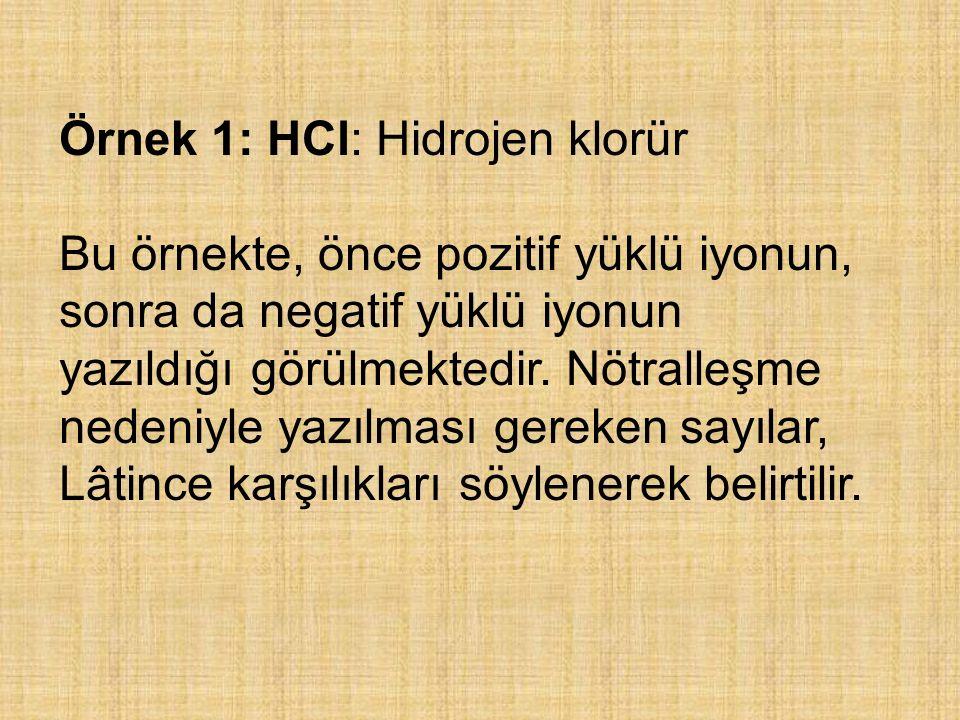 Örnek 1: HCl: Hidrojen klorür