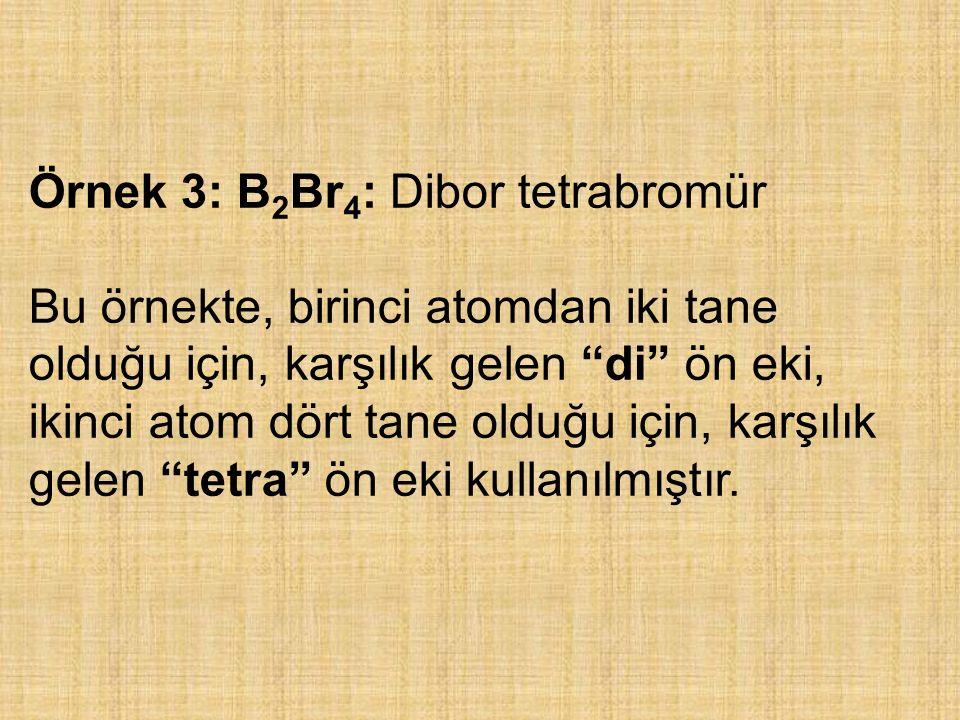 Örnek 3: B2Br4: Dibor tetrabromür