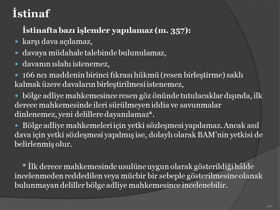 İstinaf İstinafta bazı işlemler yapılamaz (m. 357):